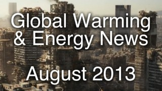 Global Warming & Energy News August 2013