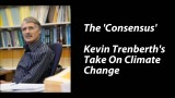 The 'Consensus' View Kevin Trenberth's Take On Climate Change