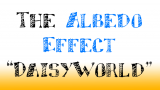 The Albedo Effect Explained With The DaisyWorld Model (NASA)