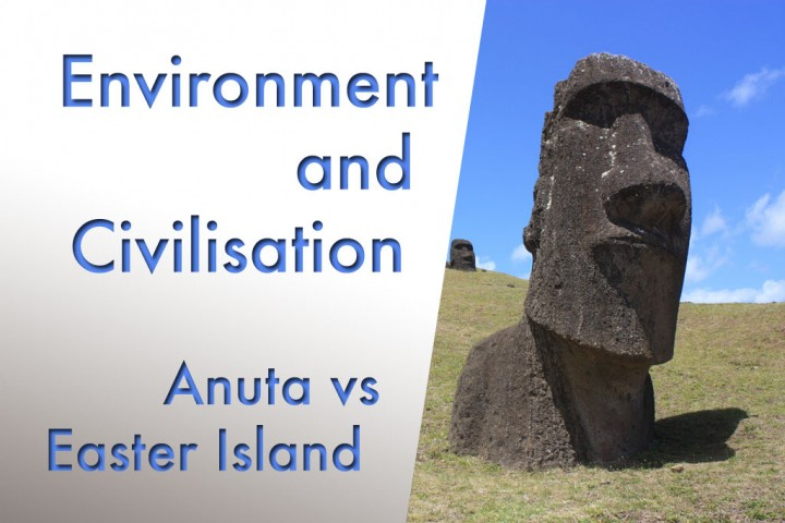Environment and Civilisation, Anuta vs Easter Island