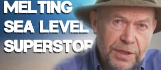 Jim Hansen: Hell Will Break Loose - Ice Melt, Sea Level Rise and Superstorms